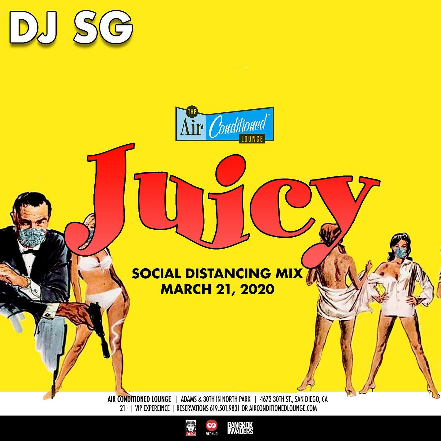 DJ SG Air Conditioned Lounge JUICY Social Distancing Mix 3/21/2020